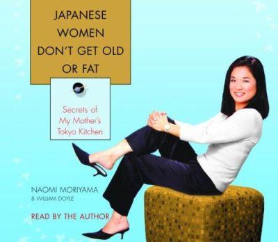 Japanese-Women-Don-t-Get-Old-or-Fat-Moriyama-Naomi-9780739325124